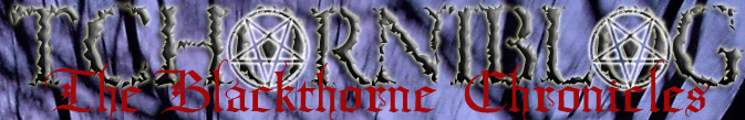 TCHORNIBLOG: The Blackthorne Chronicles